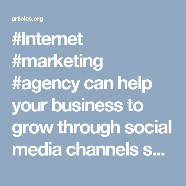 #Internet #marketing #agency can help your business to grow through social media channels such as Facebook, Twitter and Pinterest. We interact with your prospects and guide them about what you have to offer them.