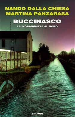 Nando dalla Chiesa, Martina Panzarasa, Buccinasco. La 'ndrangheta al Nord, Passaggi Einaudi - DISPONIBILE ANCHE IN EBOOK