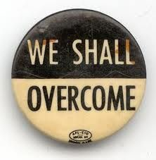 We Shall Overcome: anthem of the civil rights era.
