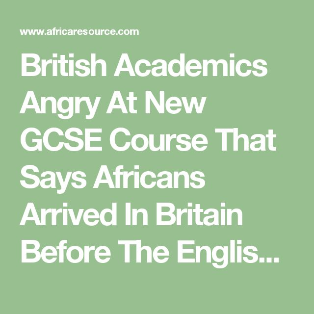 British Academics Angry At New GCSE Course That Says Africans Arrived In Britain Before The English | Rasta Livewire