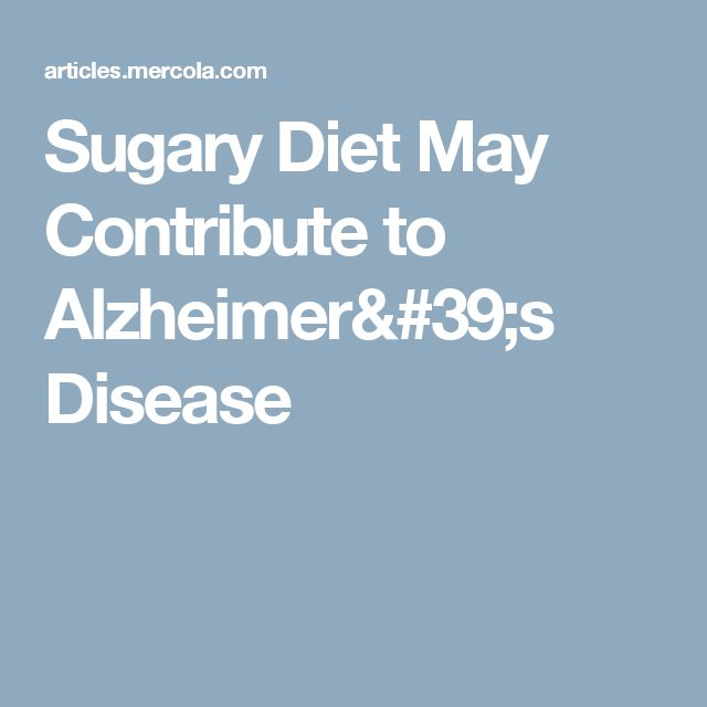 Sugary Diet May Contribute to Alzheimer's Disease