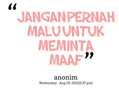 Quotes from Siti Marnina: Jangan pernah malu untuk meminta maaf - Inspirably.com