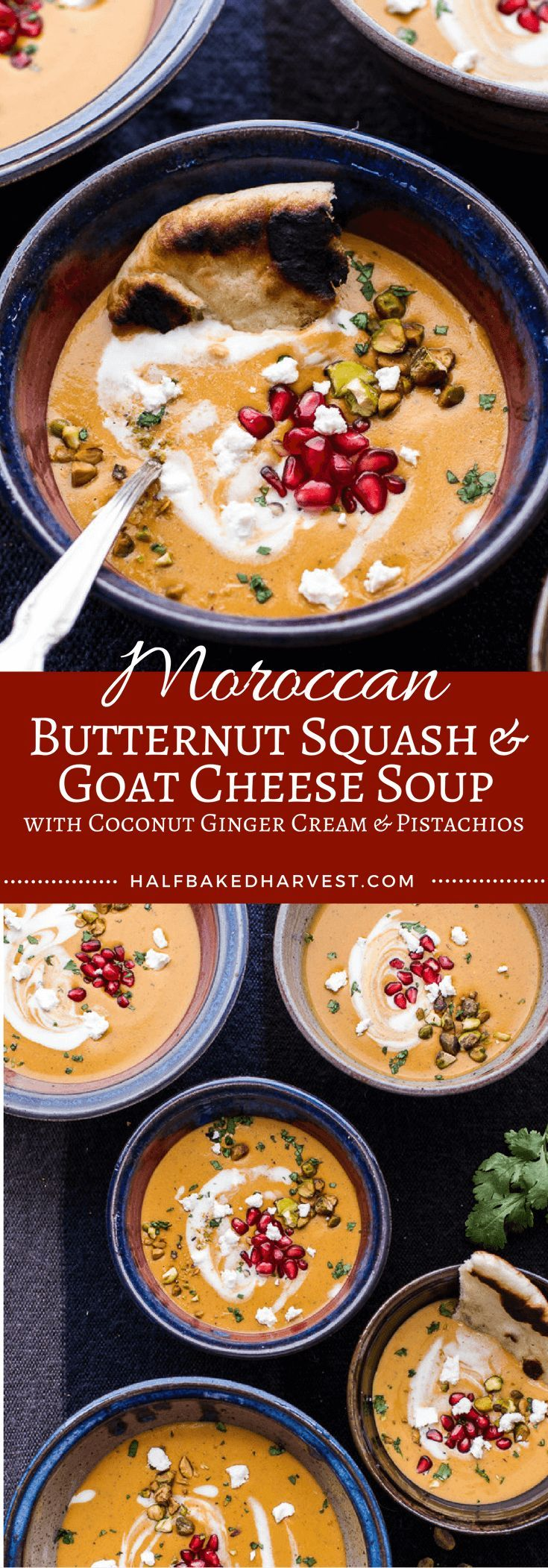 Moroccan Butternut Squash and Goat Cheese Soup w/Coconut Ginger Cream + Pistachios   http://halfbakedharvest.com /hbharvest/