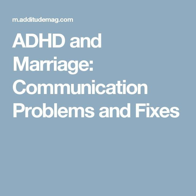 ADHD and Marriage: Communication Problems and Fixes