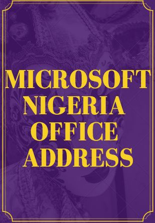 Microsoft Nigeria Office Address And Support Email/Phone Numbers