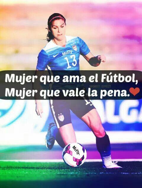 Mujer Que Ama El Fútbol, Mujer Que Vale La Pena