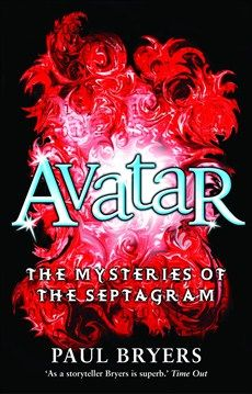 Paul Bryers [Mysteries of the Septagram series] In Avatar, Book 2, Jade explores a parallel world in a bid to find her lost family - and even more importantly, to find herself. She is forced to become the reluctant heroine of a computer game. Entrapped in a world of virtual reality she engages in a deadly battle with killer rats and dogs, and the even more deadly humans that she encounters in her travels through cyberspace.