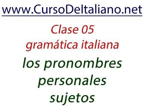 Curso de italiano gratis Clase 05 - Gramática italiana:los pronombres pe...