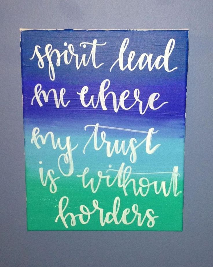 """Spirit lead me where my trust is without borders"" - Christian Canvas Paintings - Custom Canvas Paintings"