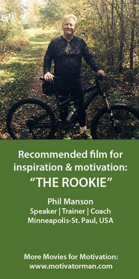 """""""The movie The Rookie has been an inspiration to me. The theme of the movie is that it is never too late to believe in your dreams. At the time that I saw The Rookie, I had just been through treatment for throat cancer and faced being laid off from my job of 6 years. Seeing The Rookie confirmed my resolve and my deep passion to get back on my feet so I could help others to succeed in their goals and ultimately to live a successful life."""" Phil from Minneapolis-St.Paul, USA"""
