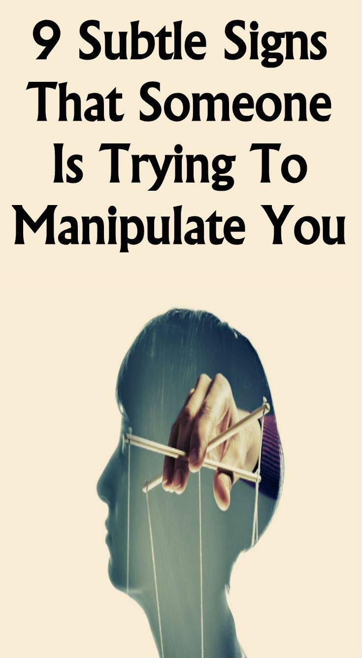 9 Subtle Signs That Someone Is Trying To Manipulate You Lifestyle 365 Manipulative People Manipulation Relationship Tips