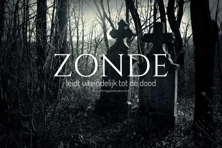 Zonde leidt uiteindelijk tot de dood. Jakobus 1:15  #Dood, #Zonde  http://www.dagelijksebroodkruimels.nl/jakobus-115/