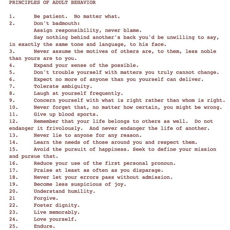 Habitually Chic® » Principles of Adult Behavior:  Musician John Mayer posted this list of Principles of Adult Behavior on Instagram today. It was written by John Perry Barrow, a lyricist for the Grateful Dead, in 1977 on his 30th birthday.  He passed away yesterday (2/11/18) but his well thought out list will live on.