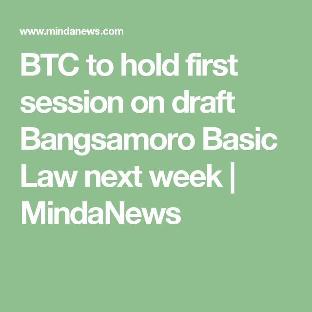 BTC to hold first session on draft Bangsamoro Basic Law next week | MindaNews