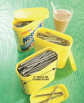 Save jumbo-sized Nesquik containers to hold nails, lag bolts and extra long drywall screws up to 5 in. long.