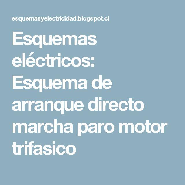Esquemas eléctricos: Esquema de arranque directo marcha paro motor trifasico