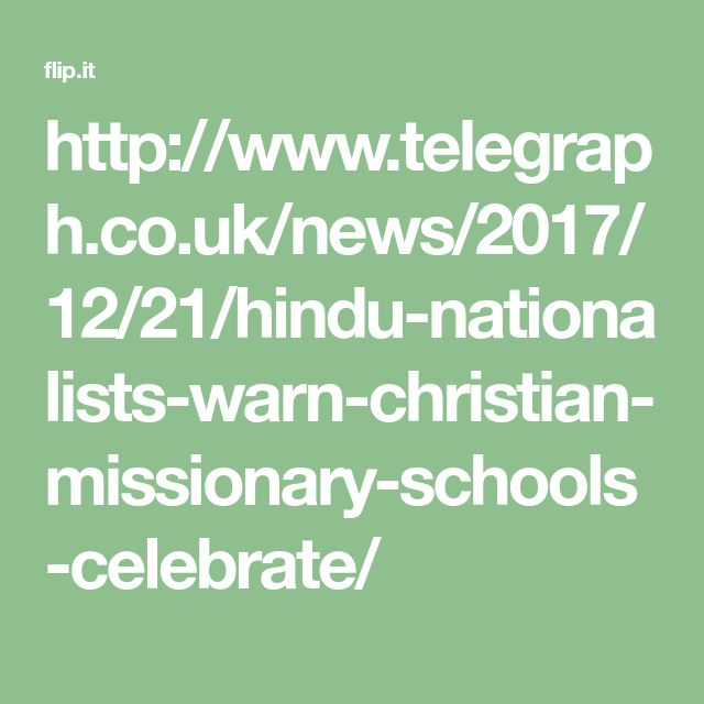 http://www.telegraph.co.uk/news/2017/12/21/hindu-nationalists-warn-christian-missionary-schools-celebrate/