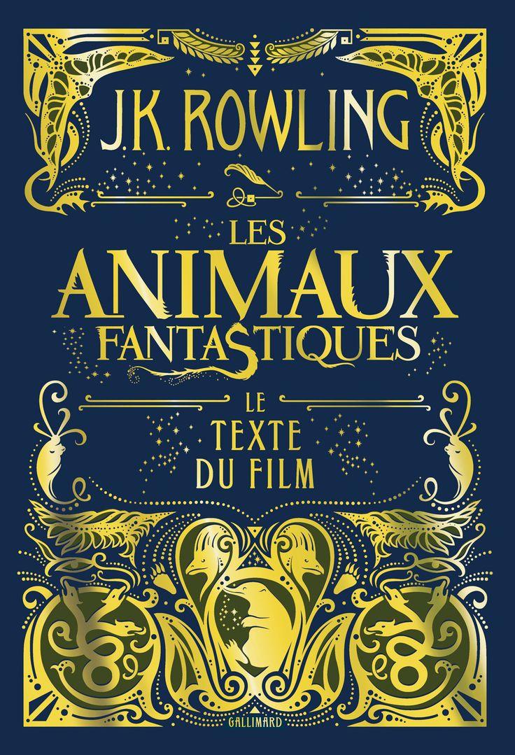 Les animaux fantastiques -   Le texte du film - J.K. Rowling - 320 pages,  Couverture souple. Illustrations en noir et blanc. -   Age : 9 ans et + -   Référence : 00904387 #Livre #Lecture #Jeunesse #Fantastique #Fantasy #Ado #Cadeau #Quebec