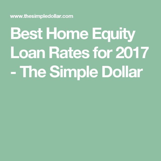 Best Home Equity Loan Rates for 2017 - The Simple Dollar