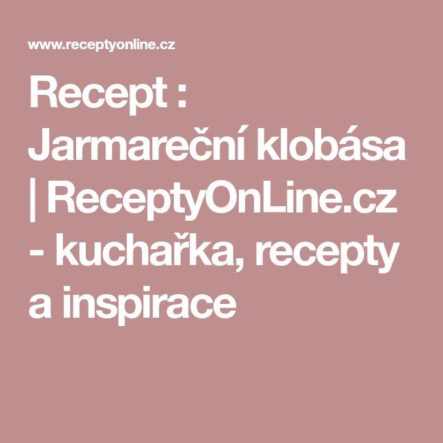 Recept : Jarmareční klobása   ReceptyOnLine.cz - kuchařka, recepty a inspirace