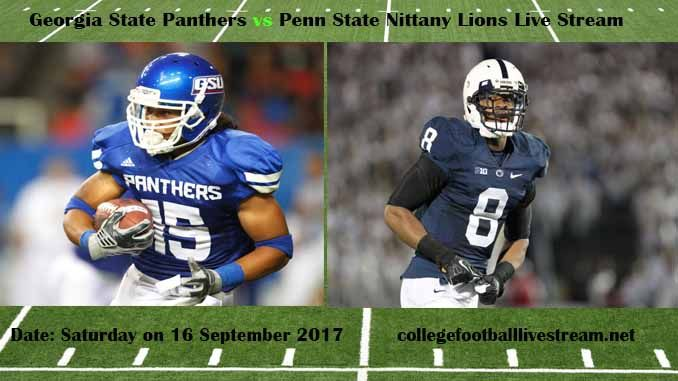 Georgia State Panthers vs Penn State Nittany Lions Live Stream Teams: Panthers vs Lions Time: 7.30 PM ET Week-3 Date: Saturday on 16 September 2017 Location: Beaver Stadium, University Park, PA TV: ESPN NETWORK Georgia State Panthers vs Penn State Nittany Lions Live Stream Watch College Football...