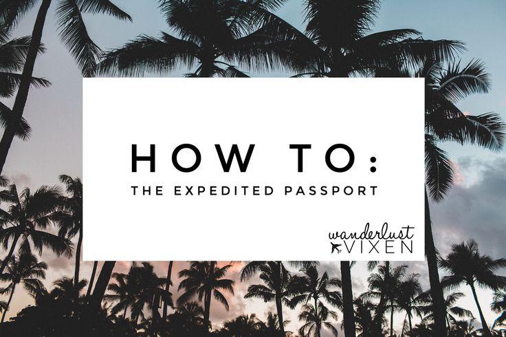 Wanderlust Vixen: The Blog -- How to: The Expedited Passport #passport #expedited #agency #us #wanderlust #travel #advice #wanderlustvixen