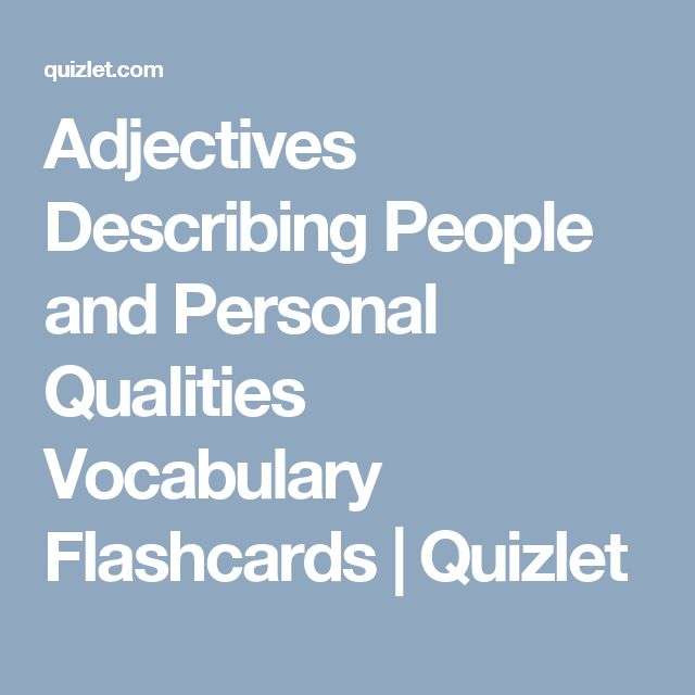 Adjectives Describing People and Personal Qualities Vocabulary Flashcards | Quizlet