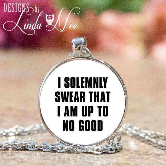 Harry Potter I solemnly swear that I am up to no good Necklace, Funny Necklace, Harry Potter Necklace, Harry Potter Quote Sassy Jewelry JSA4