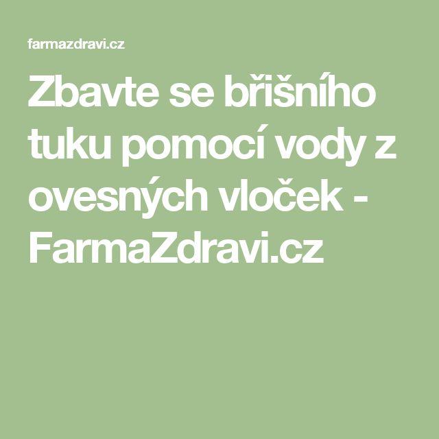 Zbavte se břišního tuku pomocí vody z ovesných vloček - FarmaZdravi.cz