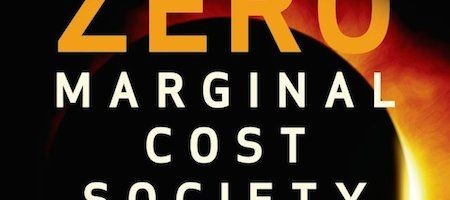 """Book Review: """"The Zero Marginal Cost Society: The Internet Of Things, The Collaborative Commons, And The Eclipse Of Capitalism"""" By Jeremy Rifkin (2014, 368 Pages) - http://www.superception.fr/en/2014/09/29/book-review-the-zero-marginal-cost-society-the-internet-of-things-the-collaborative-commons-and-the-eclipse-of-capitalism-by-jeremy-rifkin-2014-368-pages/"""
