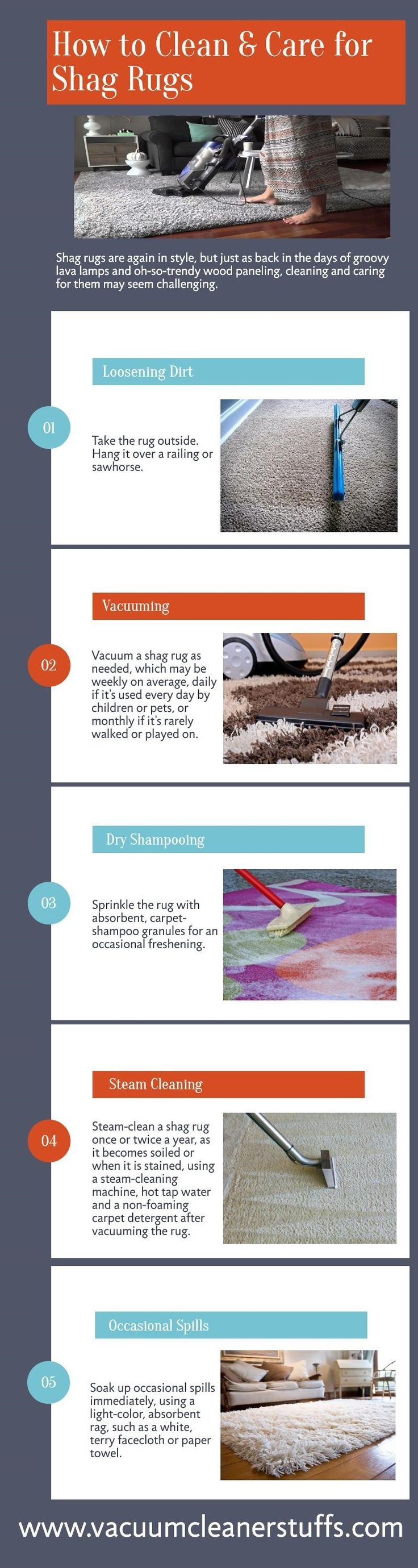 Steps to Clean and Care for #ShagRugs https://www.vacuumcleanerstuffs.com/best-vacuum-for-shag-carpet-reviews/ If you are buying #shagcarpet first-time for your home, then its cleaning is challenging for you. Because it is thick comparatively then another rug. In this infographic, you can see the steps for cleaning shag rugs.