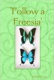 'Follow a Freesia'