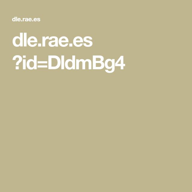 dle.rae.es ?id=DldmBg4