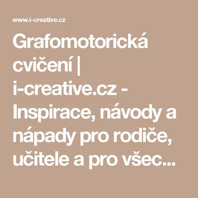 Grafomotorická cvičení | i-creative.cz - Inspirace, návody a nápady pro rodiče, učitele a pro všechny, kteří rádi tvoří.