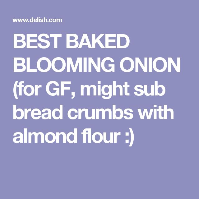 BEST BAKED BLOOMING ONION  (for GF, might sub bread crumbs with THM blend flour :)
