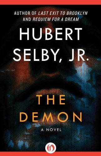 The Demon by Hubert Selby  ~~  Psychological Thriller  ~~  On Sale for $1.99!!  (06/07)