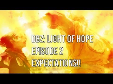 DBZ:LIGHT OF HOPE EPISODE 2! EXPECTATIONS AND PREDICTIONS+MORE!!