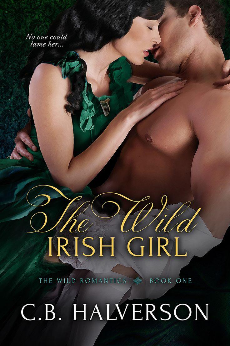 The Wild Irish Girl by C.B. Halverson