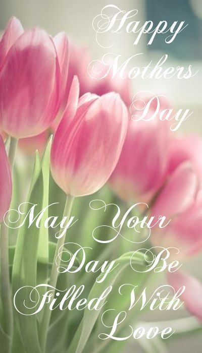 Happy Mothers Day! May 10, 2015 ~ pin sent by my good friend Premila, thank you Premila ♡✿ܓ