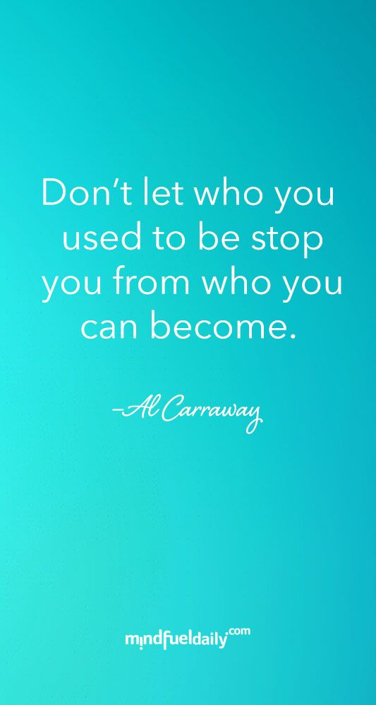 """10 Quotes to Inspire Faith in Yourself #quotes - """"Don't let who you used to be stop you from who you can become."""""""