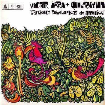 Víctor Jara + Quilapayún: Canciones Folklóricas de América (1967)