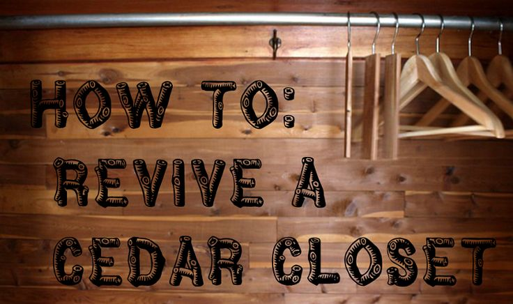 Over time Cedar Closets lose their aroma from exposure to air. Learn How To: Revive a Cedar Closet