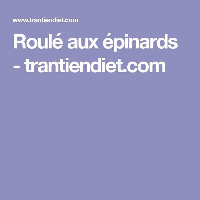 Roulé aux épinards - trantiendiet.com