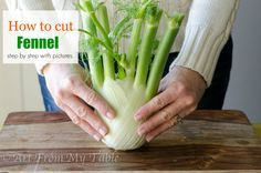 Ever used fennel?  Learn how to cut it and what to use it in.  This sweet vegetable will take your recipes up a notch!