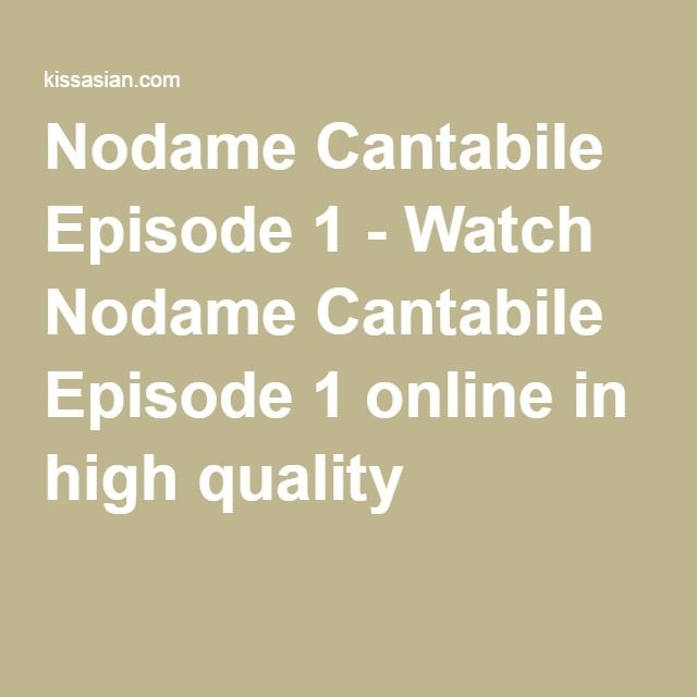 Nodame Cantabile Episode 1 - Watch Nodame Cantabile Episode 1 online in high quality