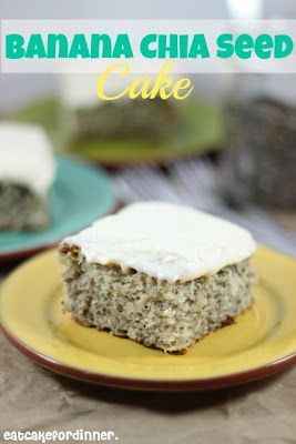 Eat Cake For Dinner: Banana Chia Seed Cake with Vanilla Bean Frosting - Going to try this with gluten free flour