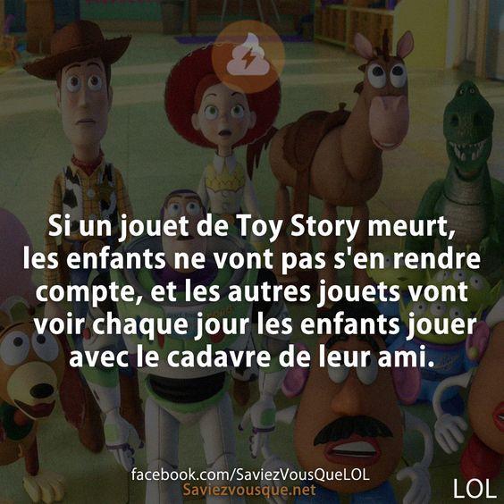 Si un jouet de Toy Story meurt, les enfants ne vont pas s'en rendre compte, et les autres jouets vont voir chaque jour les enfants jouer avec le cadavre de leur ami. | Saviez Vous Que?