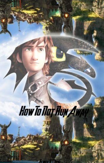 How To Not Run Away - Httyd runaway fanfiction