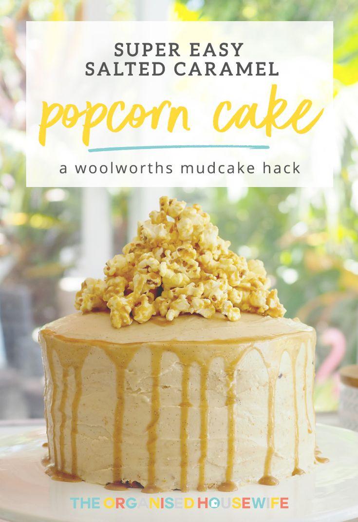 Super Easy Salted Caramel Popcorn Cake Woolworths Mudcake Hack