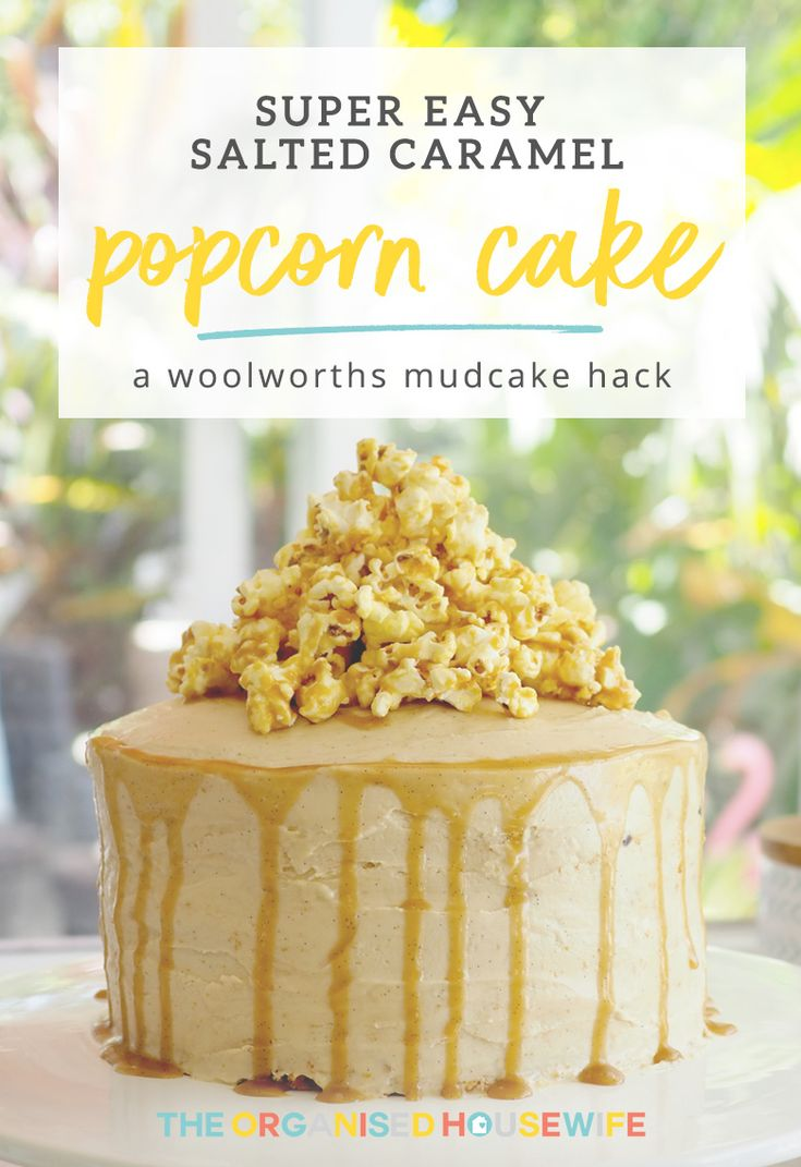 Super Easy Salted Caramel Popcorn Cake Woolworths